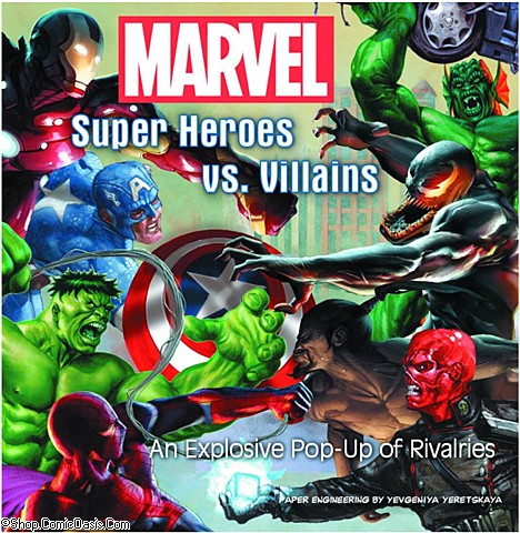Marvel Super Heroes vs. Villains An Explosive Pop-up of Rivalries
