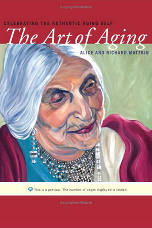 The Art of Aging Celebrating the Authentic Aging Self