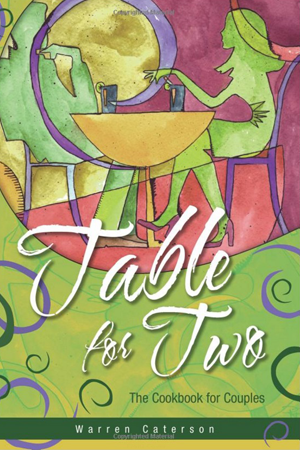 Table for Two - The Cookbook for Couples by Warren Caterson