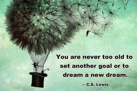 c-s-lewis-you-are-never-too-old-to-set-another-goal-or-to-dream-a-new-dream