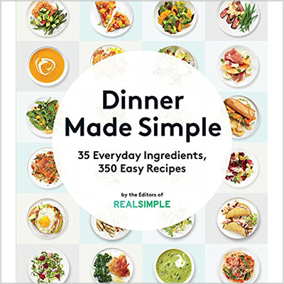 dinner made simple book by the editors of real simple